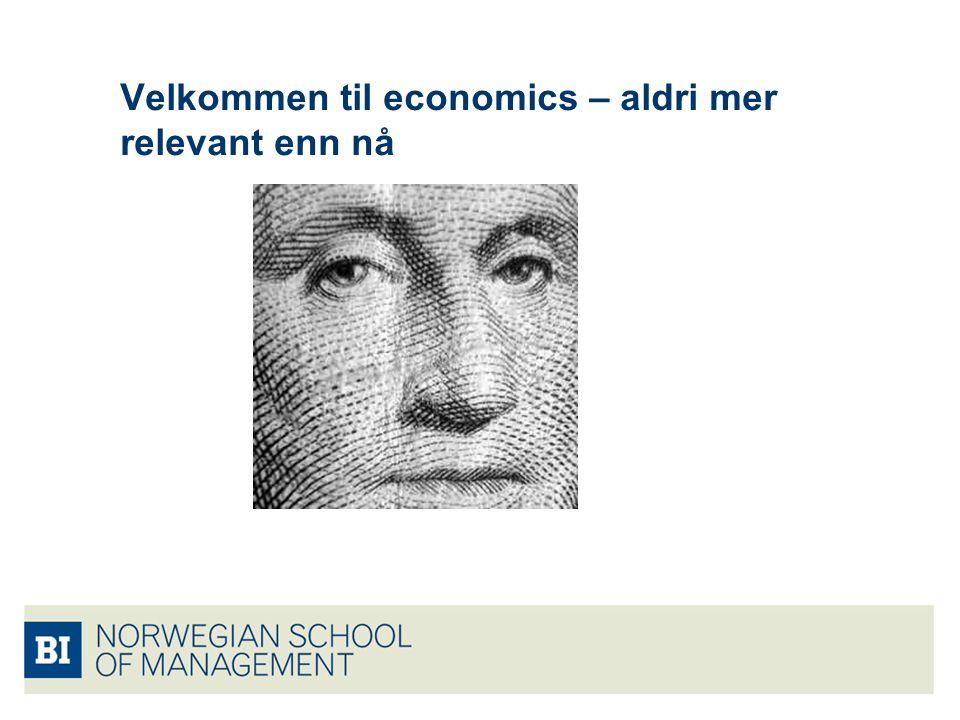 Velkommen til economics – aldri mer relevant enn nå