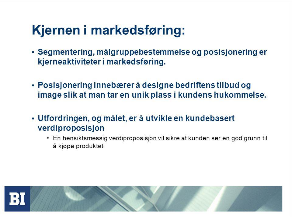 Kjernen i markedsføring: Segmentering, målgruppebestemmelse og posisjonering er kjerneaktiviteter i markedsføring.