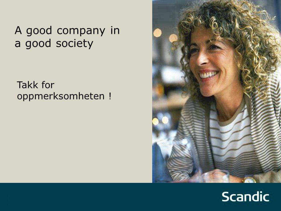 A good company in a good society Takk for oppmerksomheten !