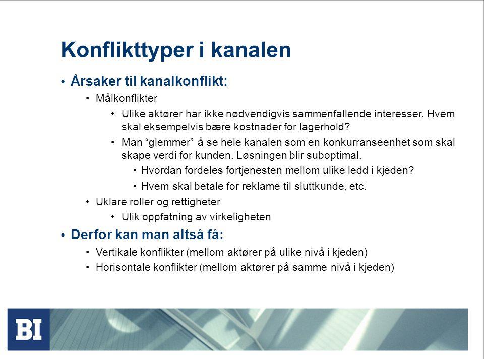 Konflikttyper i kanalen Årsaker til kanalkonflikt: Målkonflikter Ulike aktører har ikke nødvendigvis sammenfallende interesser. Hvem skal eksempelvis