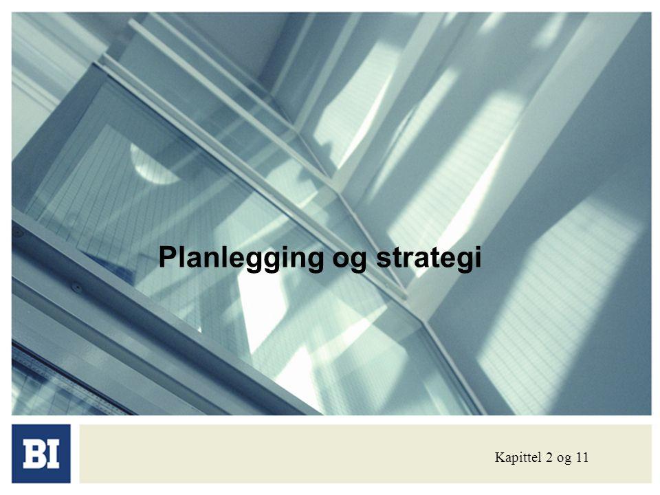 Planlegging og strategi Kapittel 2 og 11