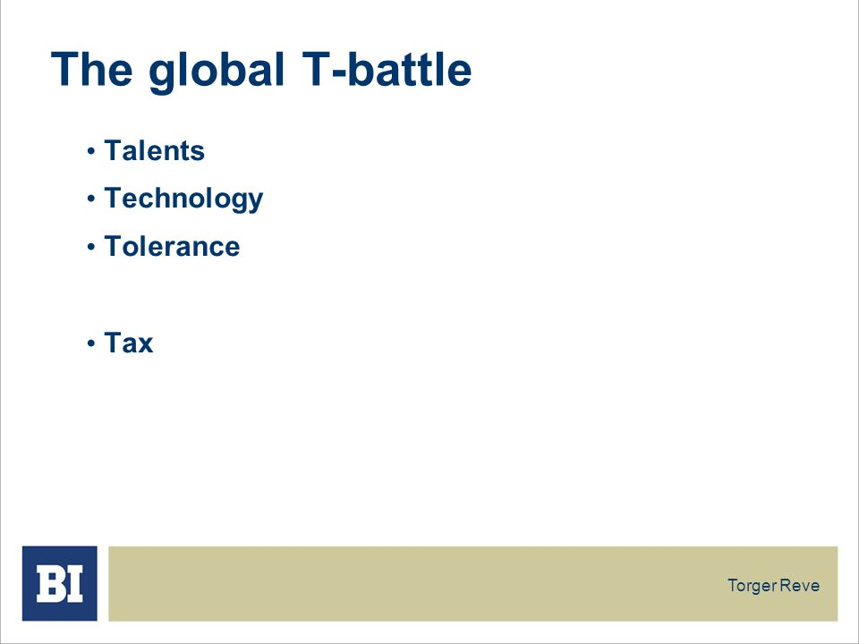 The global T-battle Talents Technology Tolerance Tax