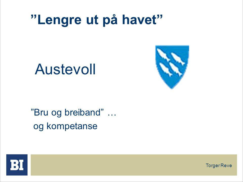 Torger Reve Lengre ut på havet Austevoll Bru og breiband … og kompetanse
