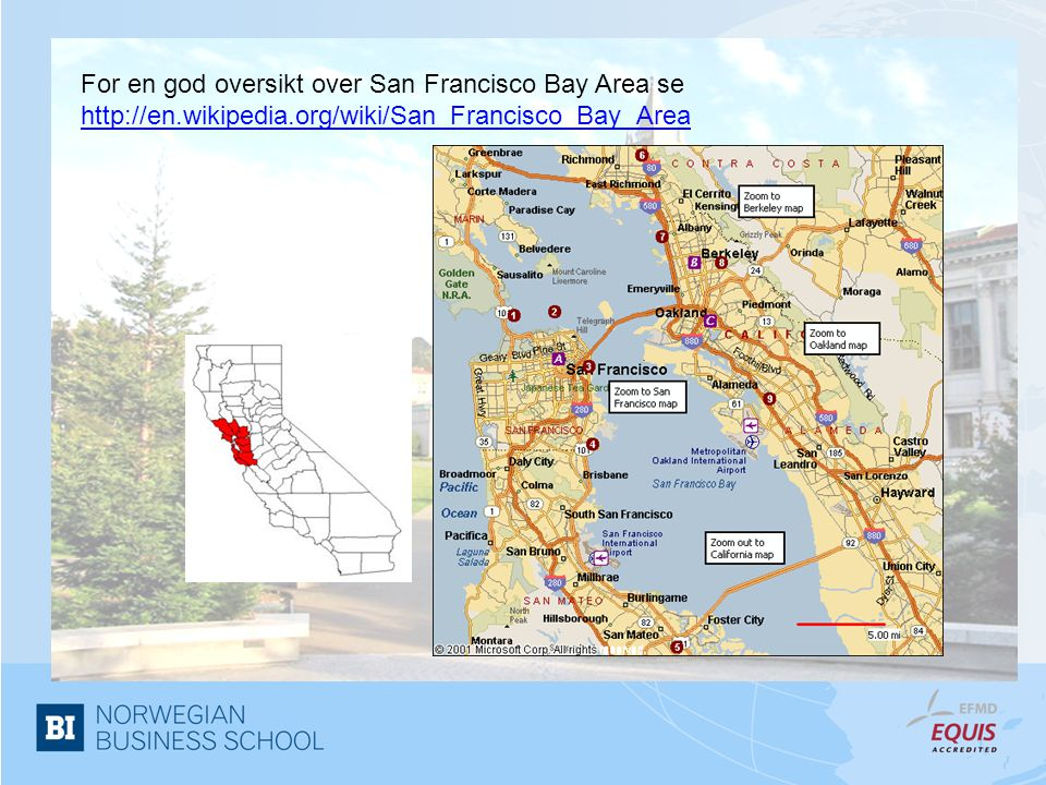 For en god oversikt over San Francisco Bay Area se http://en.wikipedia.org/wiki/San_Francisco_Bay_Area http://en.wikipedia.org/wiki/San_Francisco_Bay_