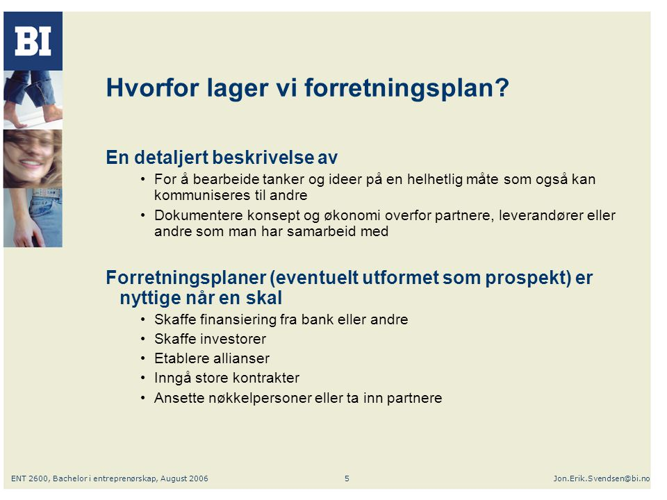 ENT 2600, Bachelor i entreprenørskap, August 2006Jon.Erik.Svendsen@bi.no6 Case 1: Sykkelprodusenten ToppBike Hvordan er økonomien i ToppBike.