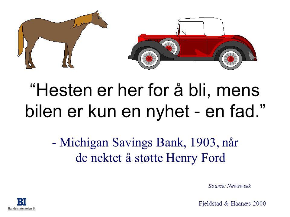 """Fjeldstad & Haanæs 2000 """"Hesten er her for å bli, mens bilen er kun en nyhet - en fad."""" - Michigan Savings Bank, 1903, når de nektet å støtte Henry Fo"""