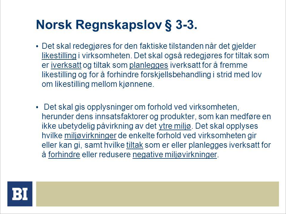 Norsk Regnskapslov § 3-3. Det skal redegjøres for den faktiske tilstanden når det gjelder likestilling i virksomheten. Det skal også redegjøres for ti