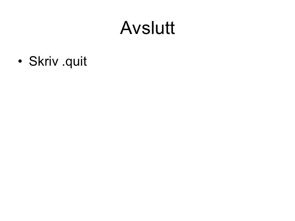 Avslutt Skriv.quit