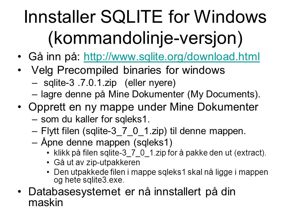 Alternativ i Firefox (versjon med grafisk grensesnitt) På menylinjen for nettleseren Firefox: –Tools>>add ons>> get add on >> sqlite manager –Sqlite er nå innstallert Opprett en database: –Tools >> sqlite manager –I menylinjen for sqlite: Database >> create Table >> Create Index>>Create –Legg inn data i databasen