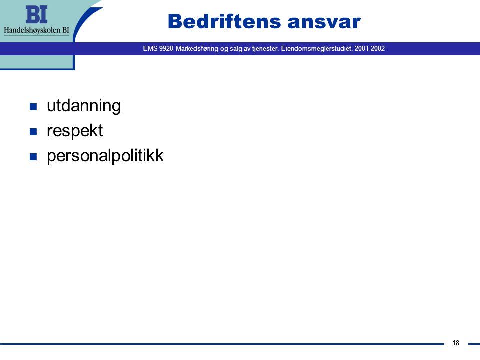 EMS 9920 Markedsføring og salg av tjenester, Eiendomsmeglerstudiet, 2001-2002 17 Hvordan skape servicehelter.