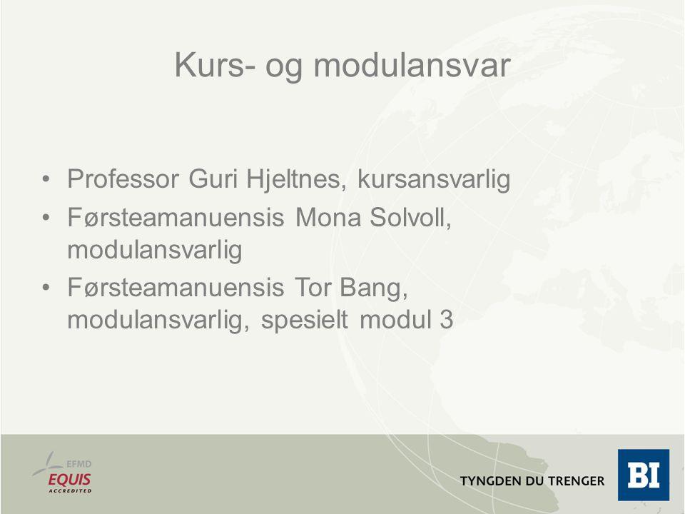 Kurs- og modulansvar Professor Guri Hjeltnes, kursansvarlig Førsteamanuensis Mona Solvoll, modulansvarlig Førsteamanuensis Tor Bang, modulansvarlig, s