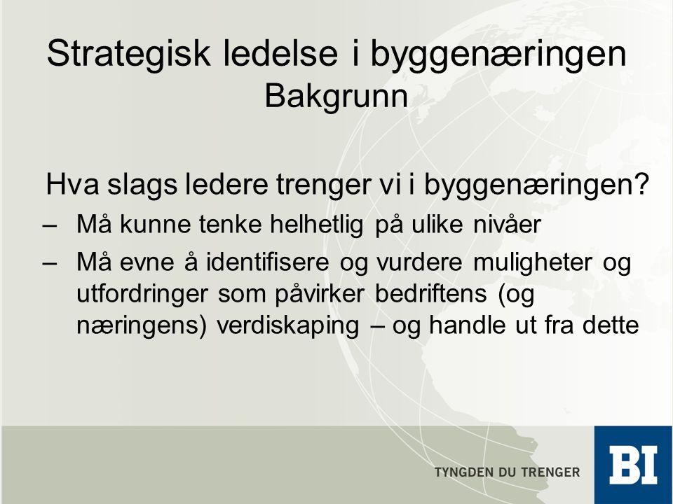 Målgruppe For dagens og morgendagens (mellom)ledere i BAE-næringen Hvem har gått på programmet tidligere.