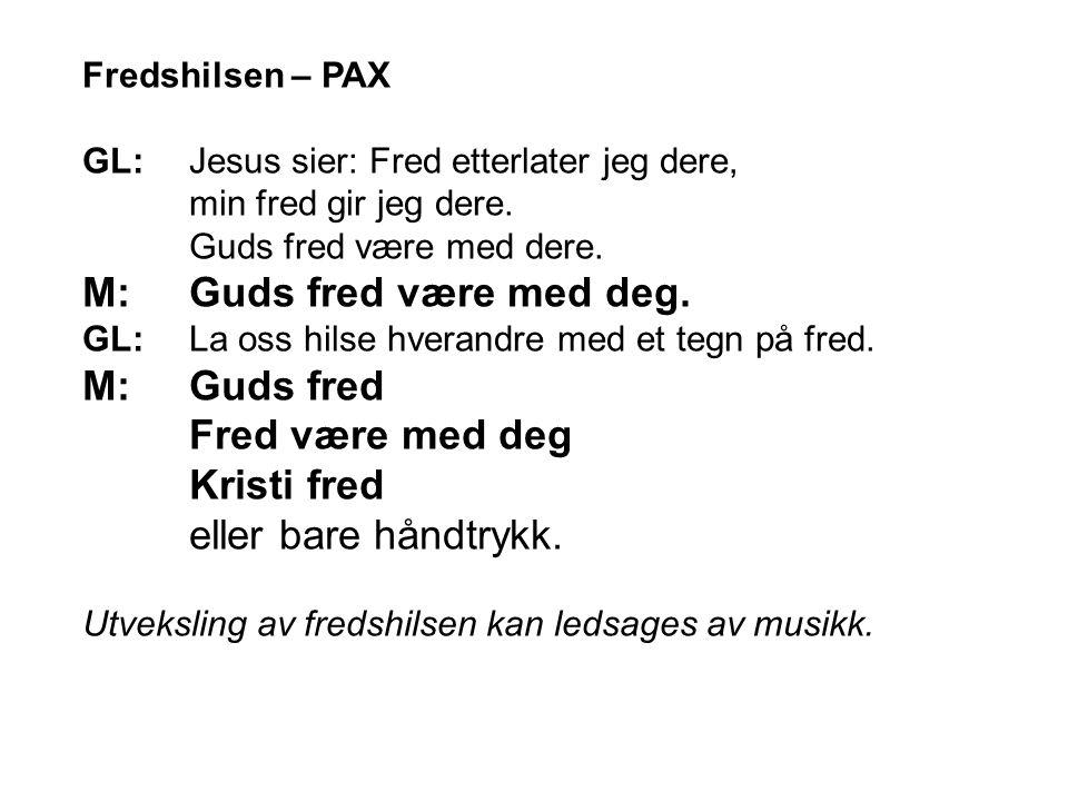 Fredshilsen – PAX GL: Jesus sier: Fred etterlater jeg dere, min fred gir jeg dere.