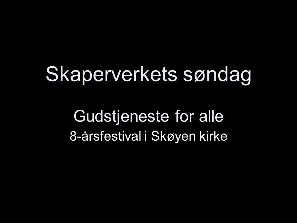 Skaperverkets søndag Gudstjeneste for alle 8-årsfestival i Skøyen kirke