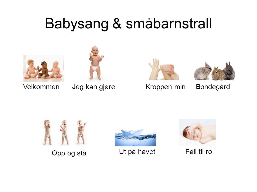 Babysang & småbarnstrall Velkommen Jeg kan gjøreKroppen min Bondegård Ut på havet Fall til ro Opp og stå