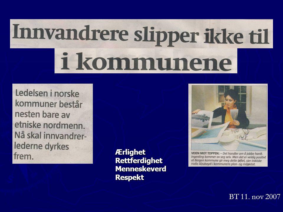 BT 11. nov 2007 ÆrlighetRettferdighetMenneskeverdRespekt