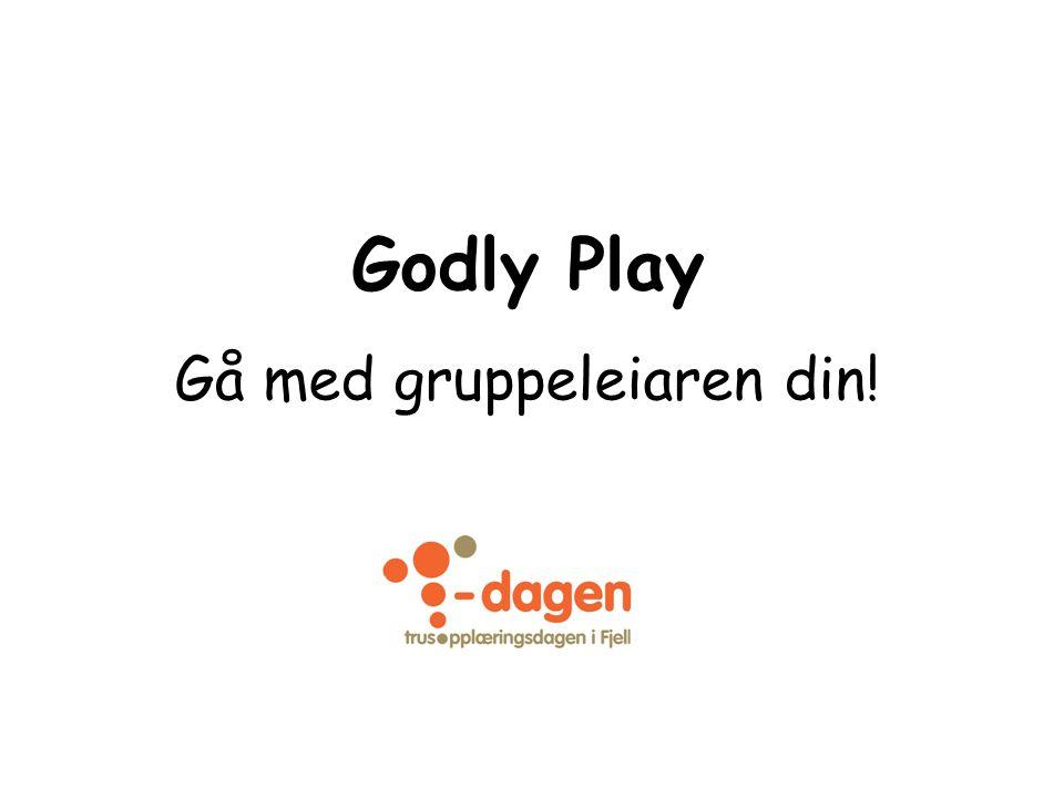 Godly Play Gå med gruppeleiaren din!