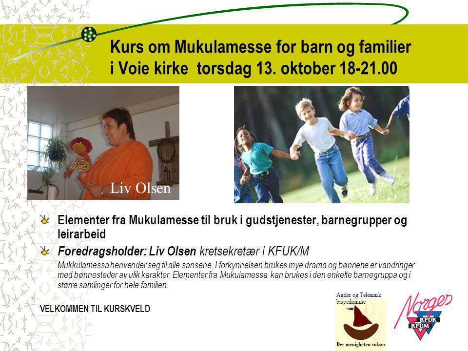 Kurs om Mukulamesse for barn og familier i Voie kirke torsdag 13. oktober 18-21.00 Elementer fra Mukulamesse til bruk i gudstjenester, barnegrupper og
