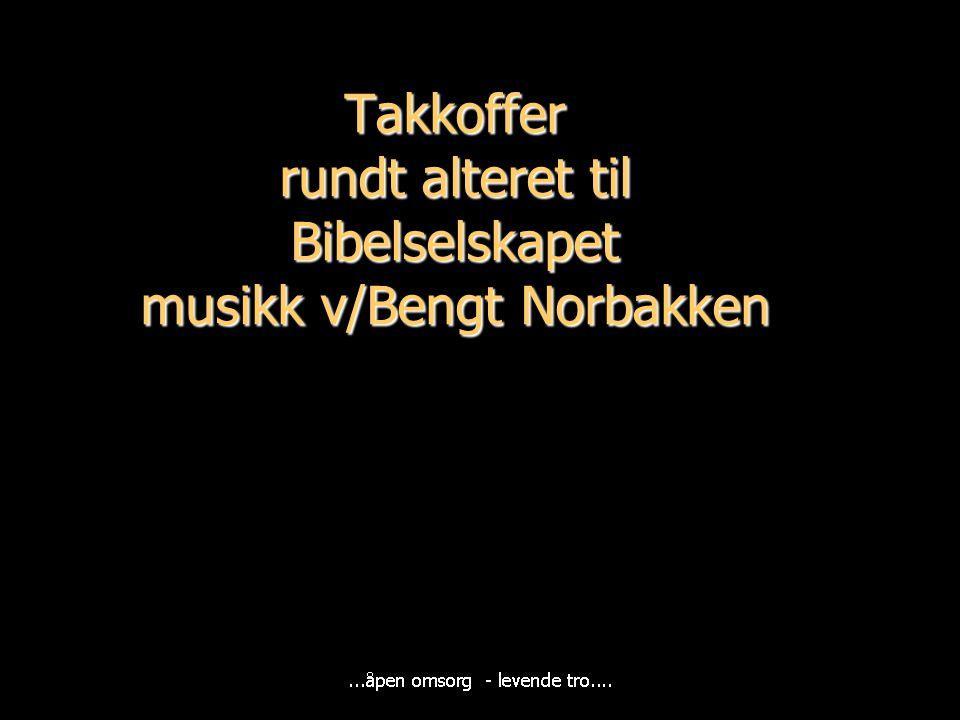 Takkoffer rundt alteret til Bibelselskapet musikk v/Bengt Norbakken