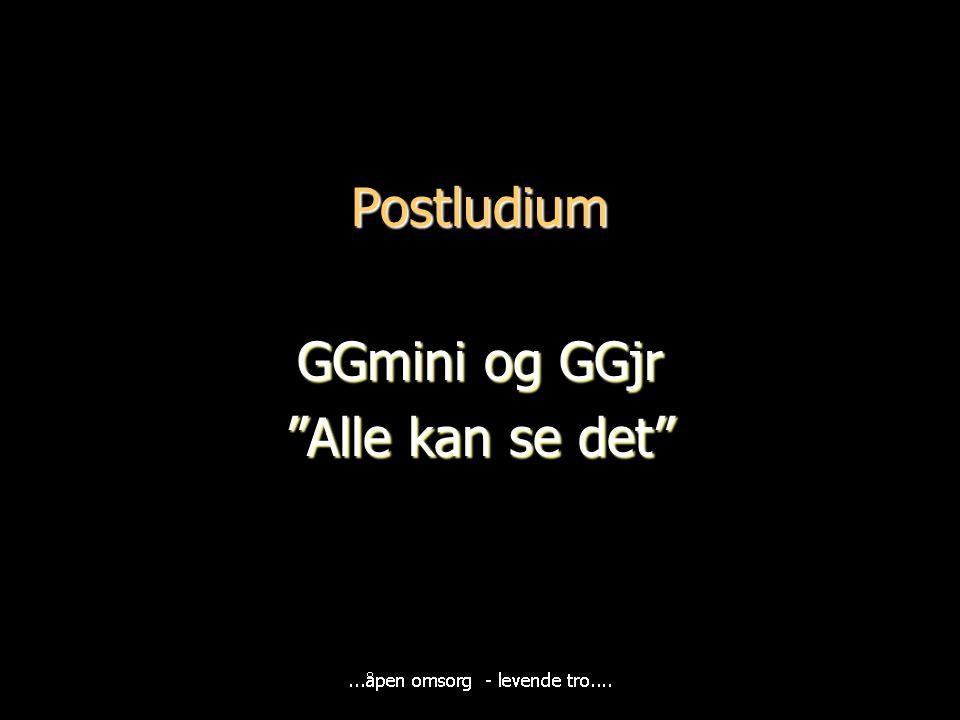 """Postludium GGmini og GGjr """"Alle kan se det"""""""