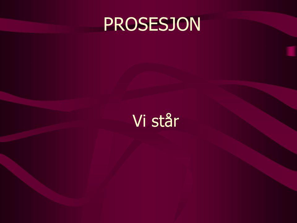 PROSESJON Vi står