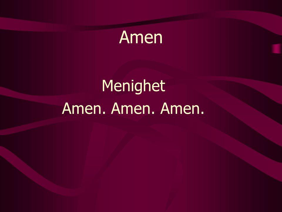 Amen Menighet Amen. Amen. Amen.