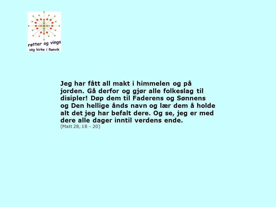 Innledende del Misjonsbefalingen Dåpshilsen til foreldre, faddere og menighet Rønvik menighets visjoner Røtter og vinga – ung kirke i Rønvik Vårt læri