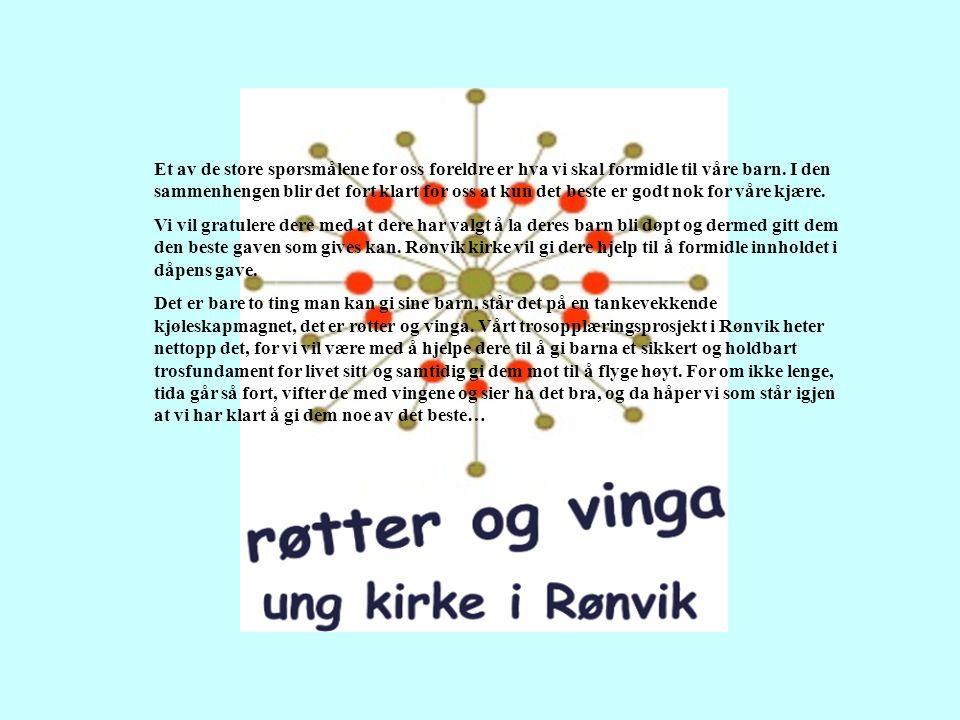 RØNVIK KIRKE SKAL VÆRE HÅPETS KIRKE 1. Det viktigste i Rønvik menighet skal være feiringen av Jesu oppstandelse i søndagens gudstjeneste. Gudstjeneste