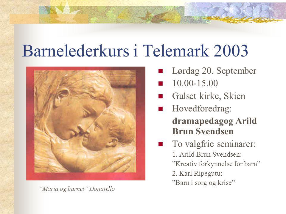 Barnelederkurs i Telemark 2003 Lørdag 20.