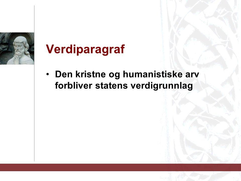 Verdiparagraf Den kristne og humanistiske arv forbliver statens verdigrunnlag