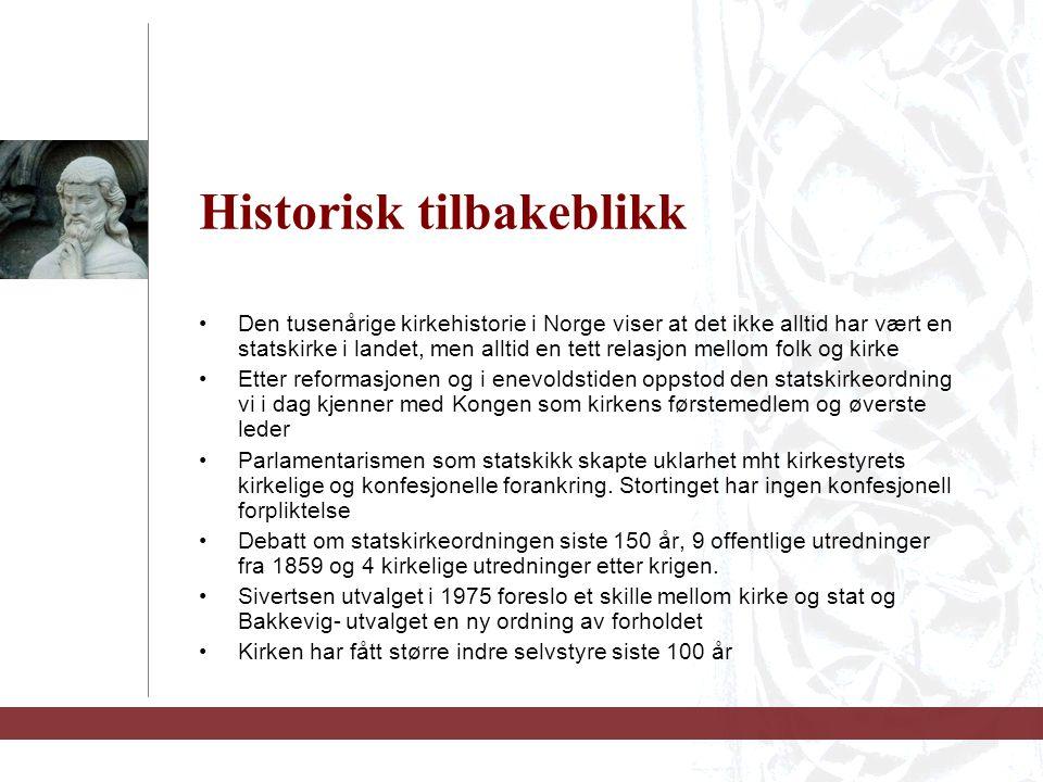 Historisk tilbakeblikk Den tusenårige kirkehistorie i Norge viser at det ikke alltid har vært en statskirke i landet, men alltid en tett relasjon mell