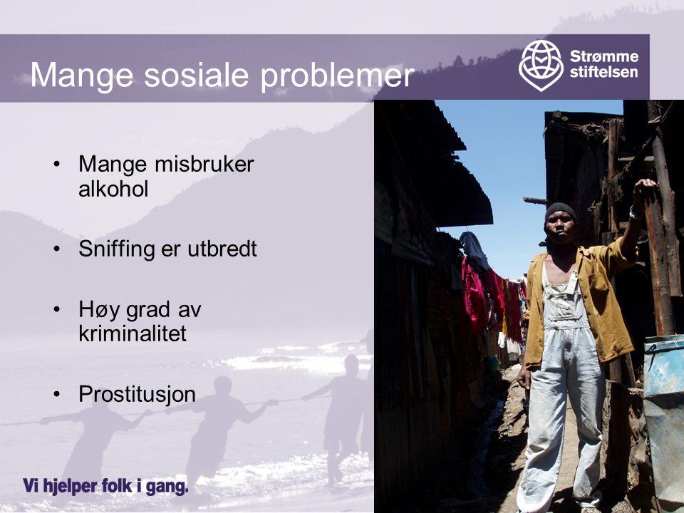 Mange sosiale problemer Mange misbruker alkohol Sniffing er utbredt Høy grad av kriminalitet Prostitusjon
