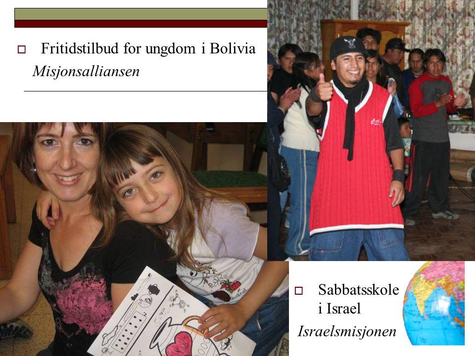 Fritidstilbud for ungdom i Bolivia Misjonsalliansen  Sabbatsskole i Israel Israelsmisjonen