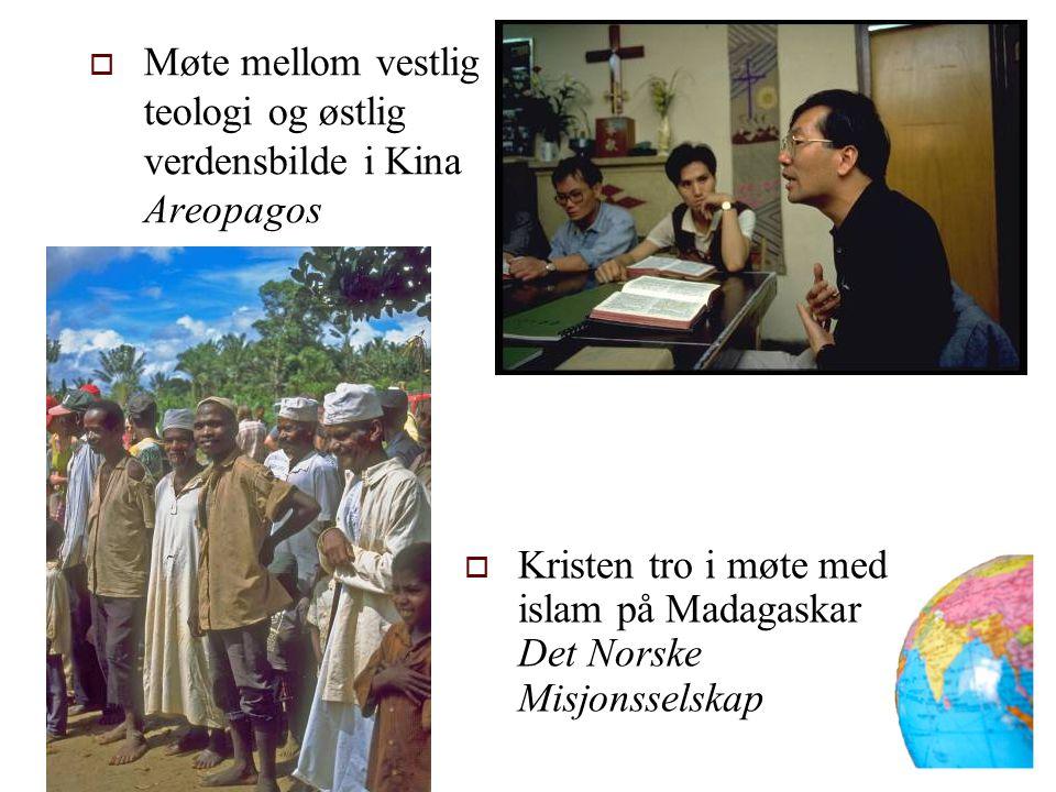  Møte mellom vestlig teologi og østlig verdensbilde i Kina Areopagos  Kristen tro i møte med islam på Madagaskar Det Norske Misjonsselskap