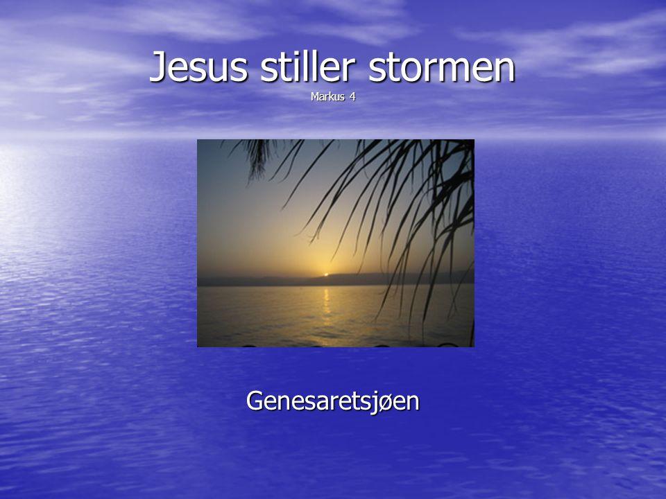 Jesus stiller stormen Markus 4 Genesaretsjøen