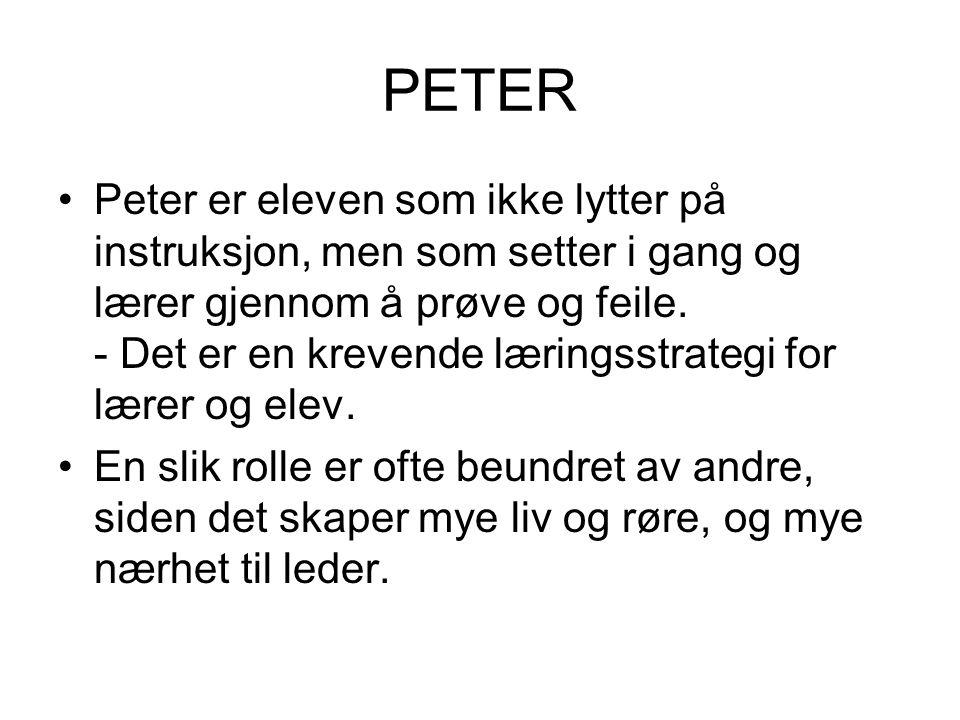 PETER Det er spennende å se at Peter blir en frontfigur i kirken, - men viktig å huske at typer som Peter er avhengige av folk med andre evner, og folk som tenker litt mer før de handler.