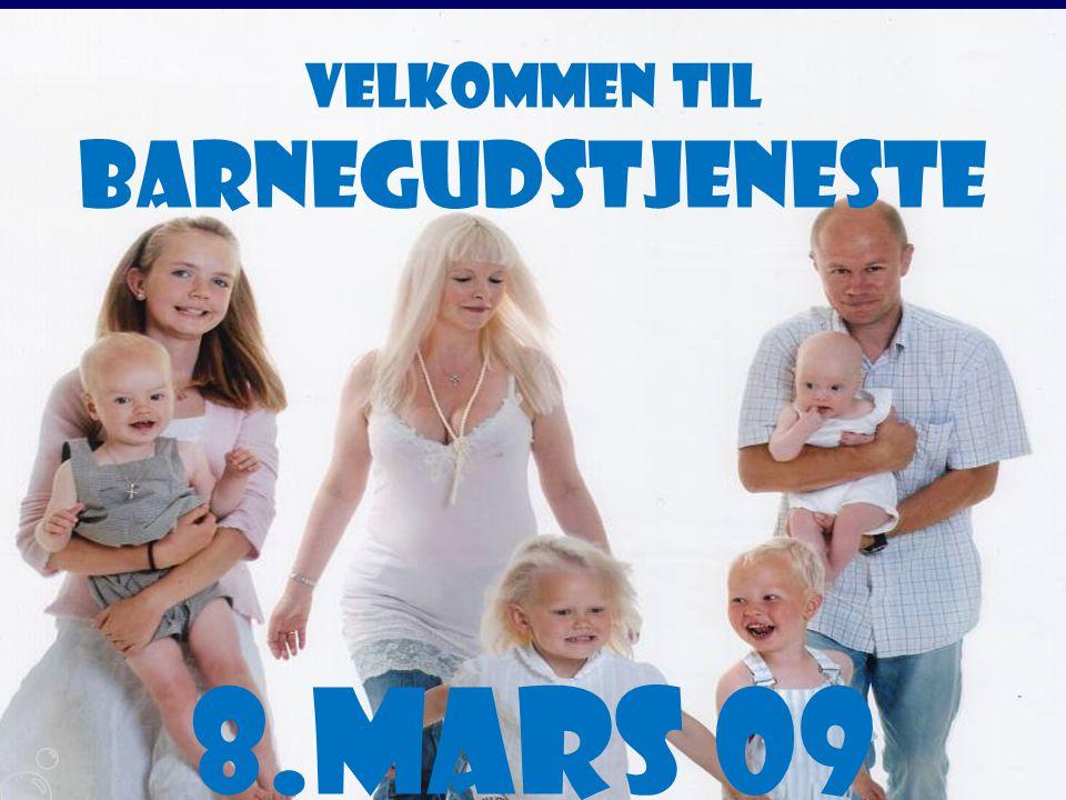 Velkommen til Barnegudstjeneste 8.mars 09
