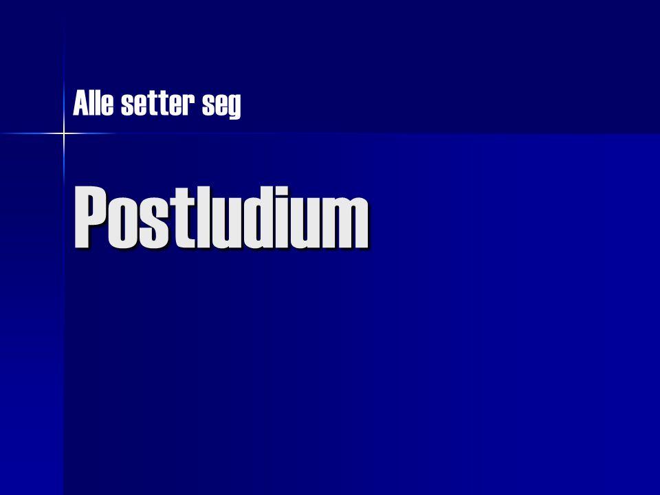 Postludium Alle setter seg