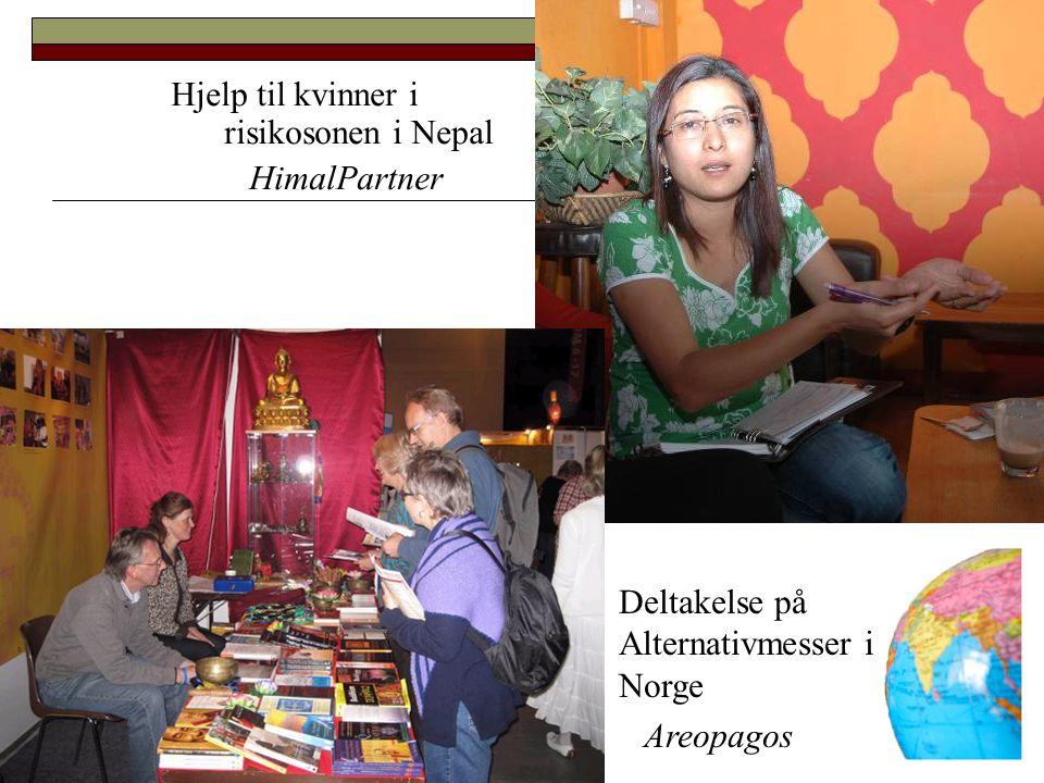 Hjelp til kvinner i risikosonen i Nepal HimalPartner  Deltakelse på Alternativmesser i Norge Areopagos