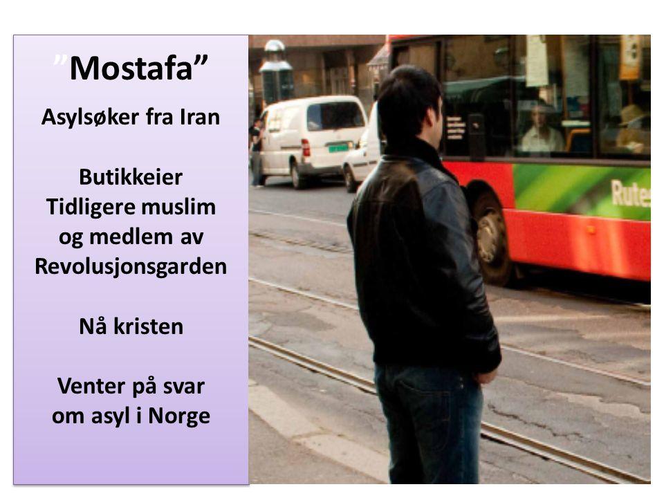 """""""Mostafa"""" Asylsøker fra Iran Butikkeier Tidligere muslim og medlem av Revolusjonsgarden Nå kristen Venter på svar om asyl i Norge"""