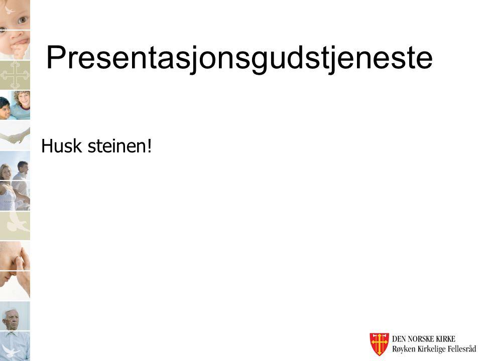 Presentasjonsgudstjeneste Husk steinen!