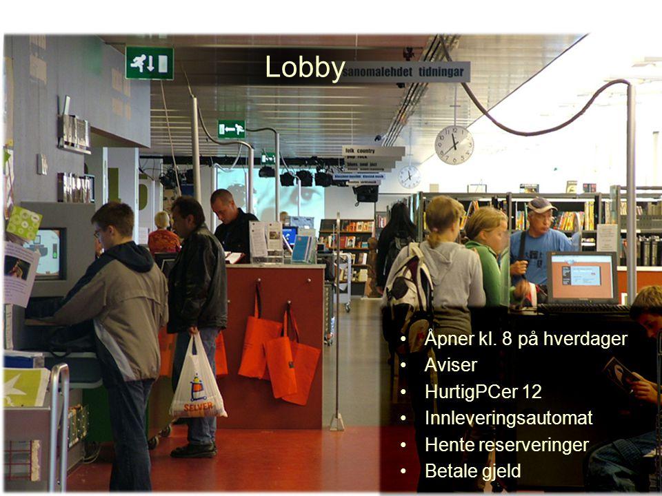 Lobby Åpner kl. 8 på hverdager Aviser HurtigPCer 12 Innleveringsautomat Hente reserveringer Betale gjeld