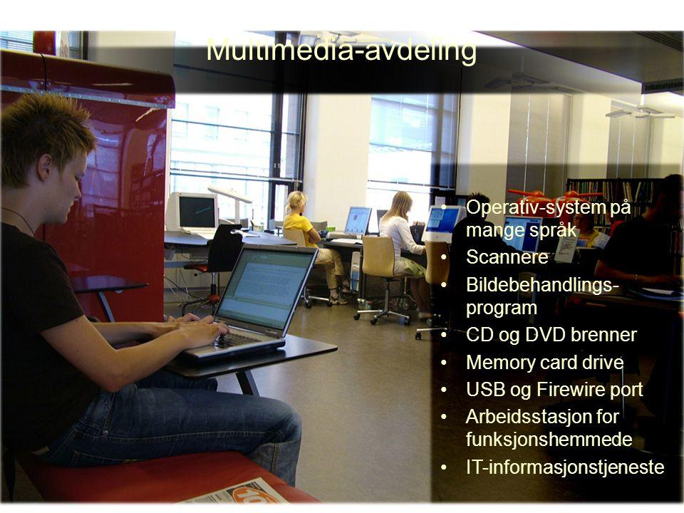 Multimedia-avdeling Operativ-system på mange språk Scannere Bildebehandlings- program CD og DVD brenner Memory card drive USB og Firewire port Arbeids