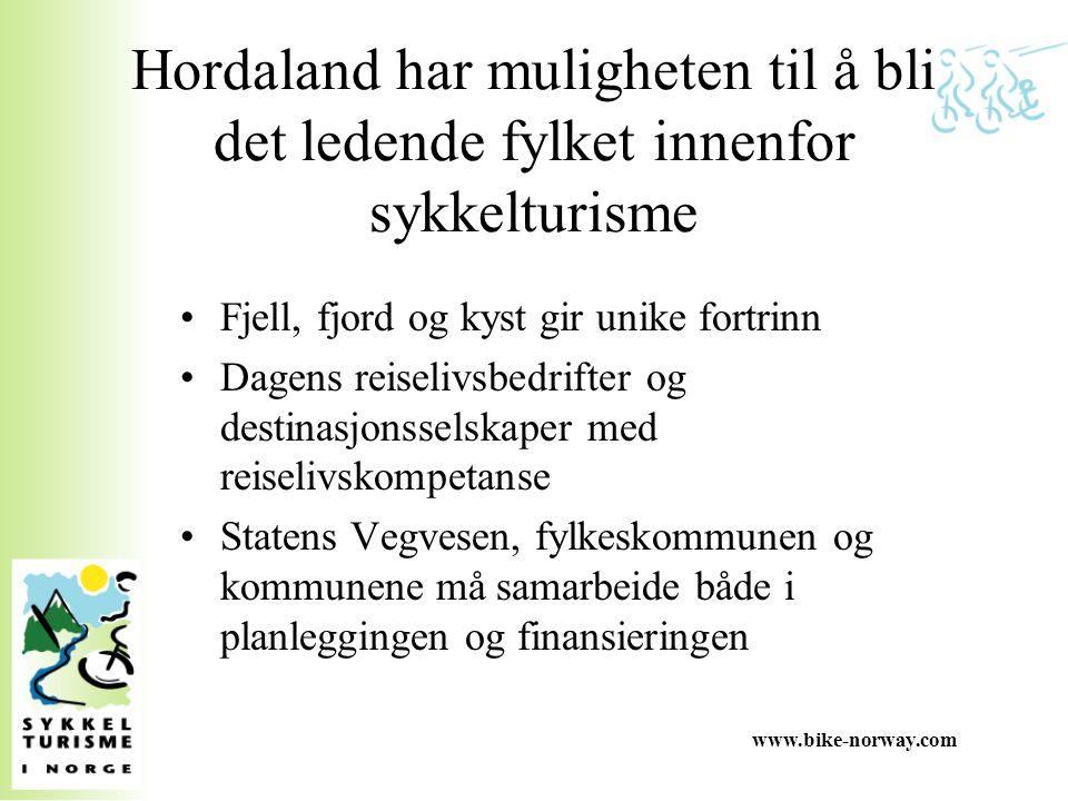 Hordaland har muligheten til å bli det ledende fylket innenfor sykkelturisme Fjell, fjord og kyst gir unike fortrinn Dagens reiselivsbedrifter og dest