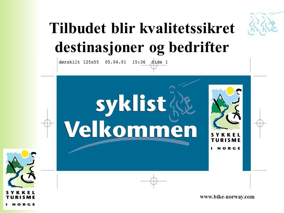 www.bike-norway.com Krav for å bli Syklist velkommen destinasjon MÅ krav: –Lokal koordinator og forankret i lokal strategi –Minst 3 tilrettelagte turtilbud med ulik vanskelighetsgrad –Alle tilbud merket og skiltet –Kart og skriftlige guider –Toalettmuligheter langs turene –Rasteplasser langs turene –Minst 2 syklist velkommen bedrifter (overnatting) –Sykkelutleie –Sykkelverksted/reparatør