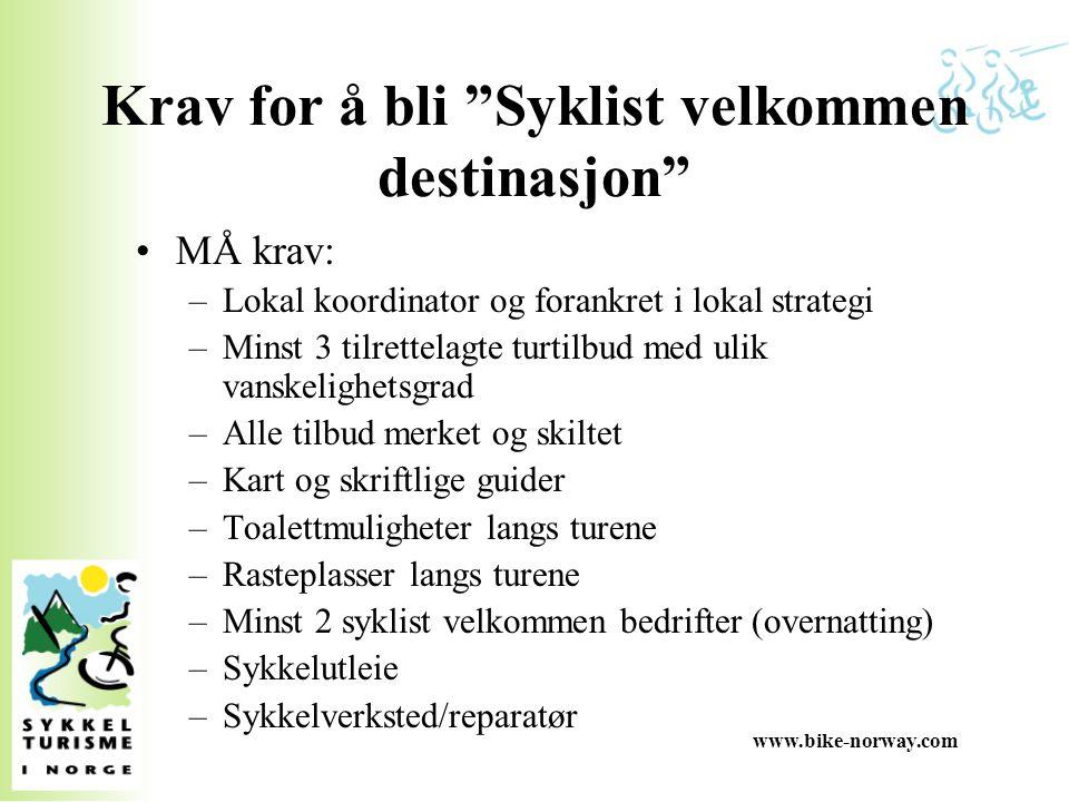 """www.bike-norway.com Krav for å bli """"Syklist velkommen destinasjon"""" MÅ krav: –Lokal koordinator og forankret i lokal strategi –Minst 3 tilrettelagte tu"""