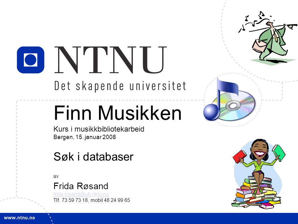 1 Finn Musikken Kurs i musikkbibliotekarbeid Bergen, 15.