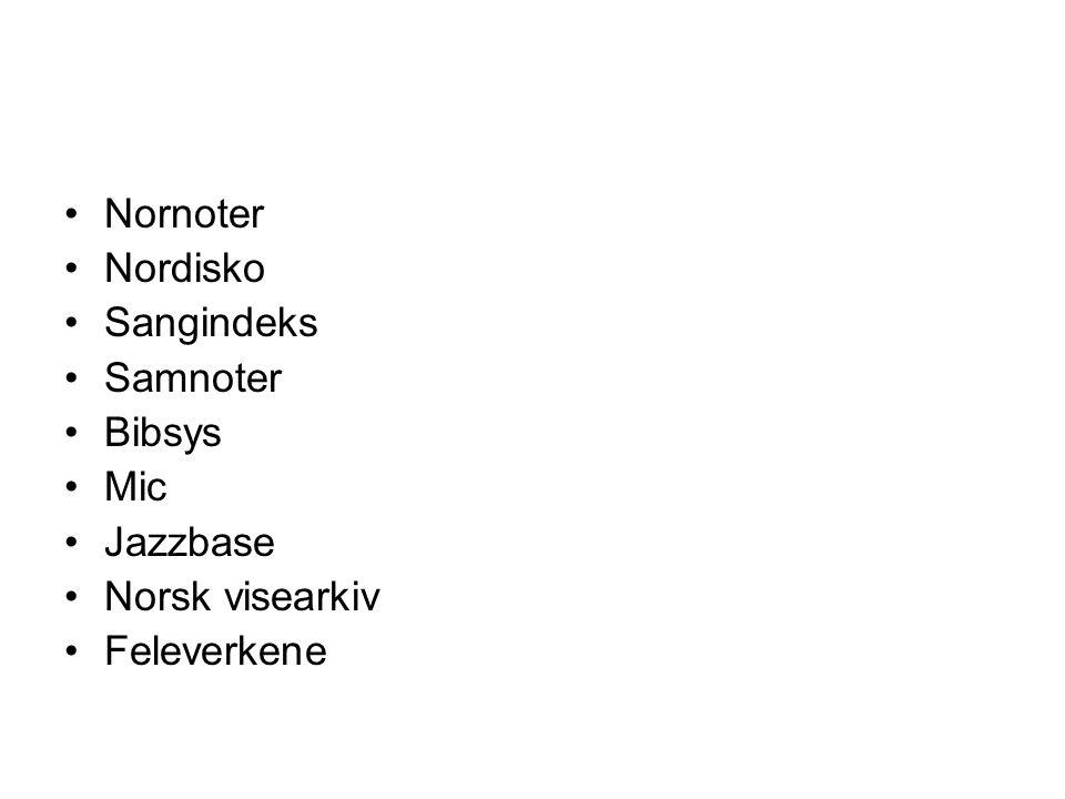Nornoter Nordisko Sangindeks Samnoter Bibsys Mic Jazzbase Norsk visearkiv Feleverkene