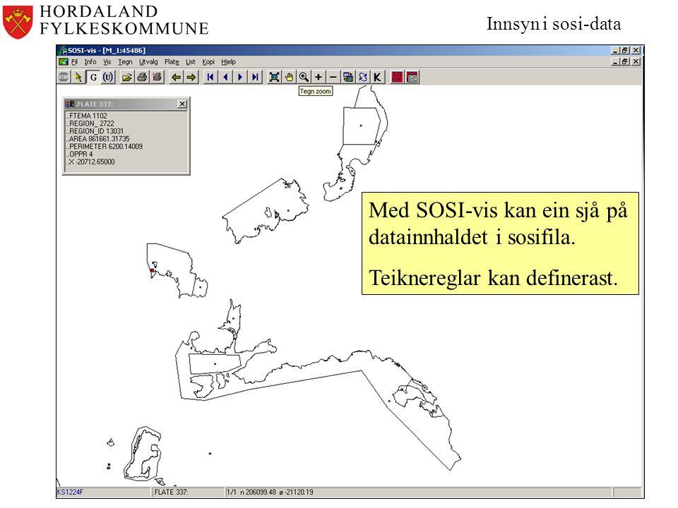 Innsyn i sosi-data Med SOSI-vis kan ein sjå på datainnhaldet i sosifila.
