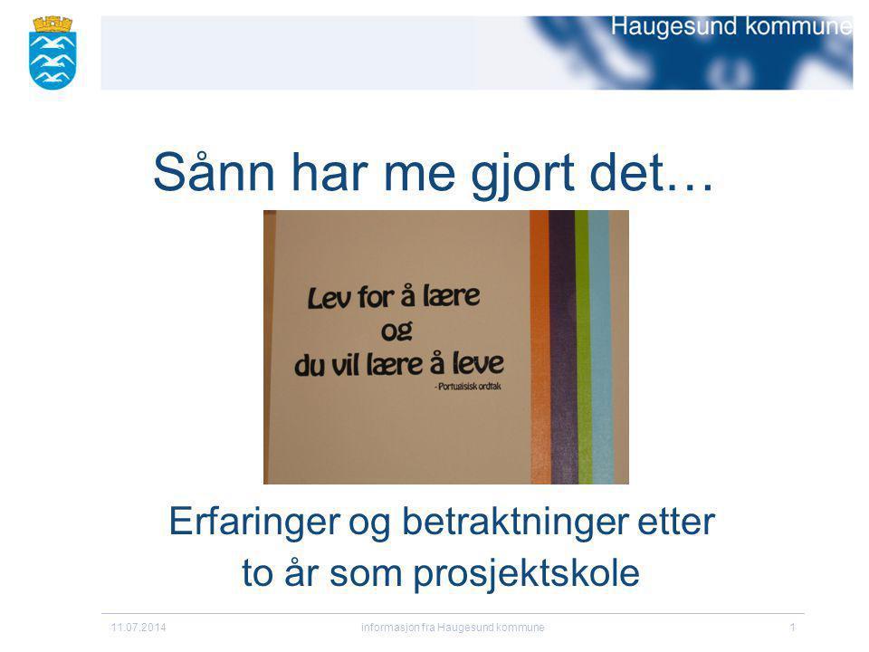 11.07.2014informasjon fra Haugesund kommune2 Skåredalen skole 1.